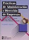PRACTICAS DE ADMINISTRACION Y DIRECCION DE EMPRESAS. 2ª EDICION