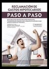 RECLAMACIÓN DE GASTOS HIPOTECARIOS. PASO A PASO
